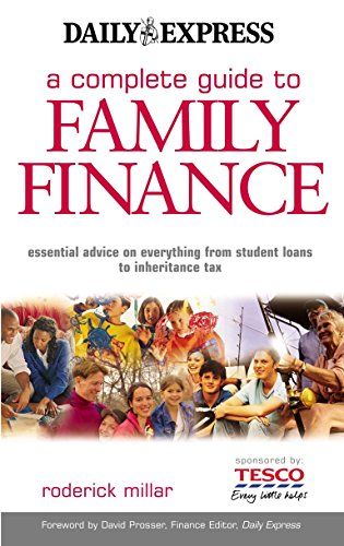 A Complete Guide to Family Finance: Essential Advice on Everything from Student Loans to Inheritance Tax