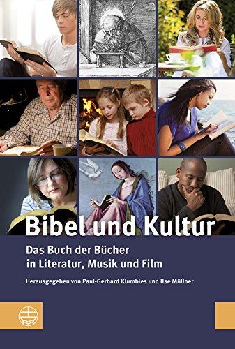 Bibel und Kultur: Das Buch der Bücher in Literatur, Musik und Film