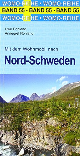 Mit dem Wohnmobil nach Nord-Schweden (Womo-Reihe)