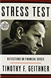 Stress Test: Reflections on Financial Crises (Random House Large Print)