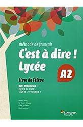 Descargar gratis C'EST A DIRE LYCEE A2 ELEVE + DVD - 9788492729661 en .epub, .pdf o .mobi