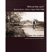 Mise an Fear Ceoil: Seamus Ennis – Dialann Taistil 1942–1946: Seamus Ennis - Dialann Taistil