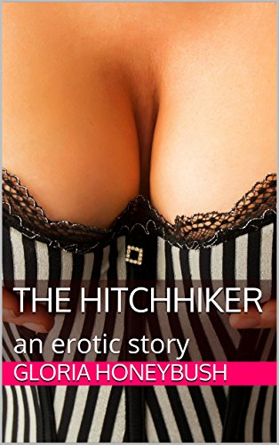 Erotic hitch hiker stories