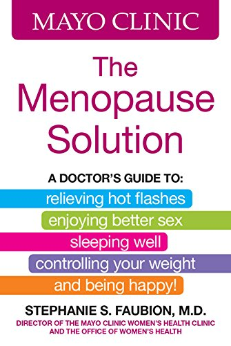 mayo-clinic-the-menopause-solution-a-doctors-guide-to-relieving-hot-flashes-enjoying-better-sex-slee