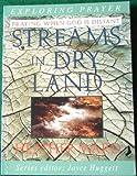 Streams in Dry Land (Exploring Prayer)