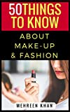 50 Things to Know Before Buying High-End Makeup: Secrets to Spending Less (English Edition)