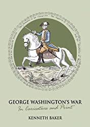 George Washington's War in Caricature and Print