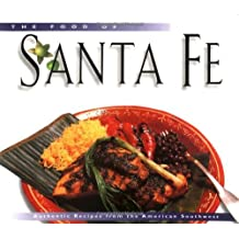 The Food of Santa Fe: Authentic Recipes from the American Southwest by Dave Dewitt (1998-04-15)