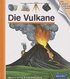 Die Vulkane: Meyers kleine Kinderbibliothek - Anne Emmert