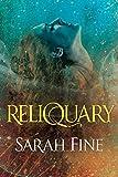 Reliquary (Reliquary Series Book 1) by Sarah Fine