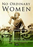 No Ordinary Women: Irish Female Activists in the Revolutionary Years 1900-1923