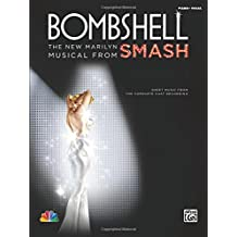 Bombshell - the New Marilyn Musical from Smash: Sheet Music from the Complete Cast Recording (Piano/Vocal)