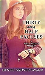 Thirty and a Half Excuses: A Rose Gardner Mystery by Denise Grover Swank (2016-05-06)