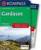 Gardasee: Wanderführer mit Extra-Tourenkarte 1:60.000, 70 Touren, GPX-Daten zum Download. (KOMPASS-Wanderführer, Band 5743) - Christian Schulze