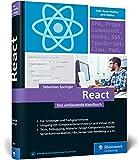 React: Das umfassende Handbuch für moderne Frontend-Entwicklung. Mit vielen Praxisbeispielen