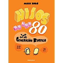 Hijos de los 80 : la generación burbuja (BESTSELLER-COMIC, Band 26217)