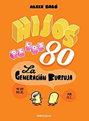 Hijos de los 80: La generación burbuja (BESTSELLER-COMIC)