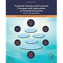 Fractional Calculus and Fractional Processes with Applications to Financial Economics: Theory and Application