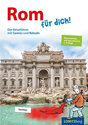 Preisvergleich Produktbild Rom für dich!: Der Reiseführer mit Comics und Rätseln