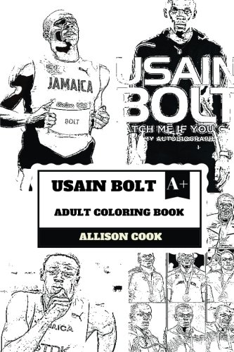 Usain Bolt Adult Coloring Book: Greatest Sprinter of All Time and World Record Holder, The Lightning Bolt and Athletic Legend Inspired Adult Coloring Book (Usain Bolt Books) por Allison Cook