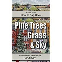 How to Rug Hook Pine Trees, Grass and Sky (Pictorial Basics Book 1)