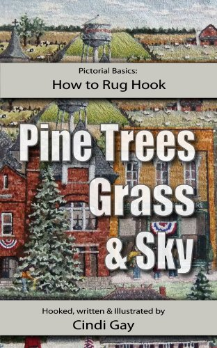 How to Rug Hook Pine Trees, Grass and Sky (Pictorial Basics Book 1) (English Edition) -