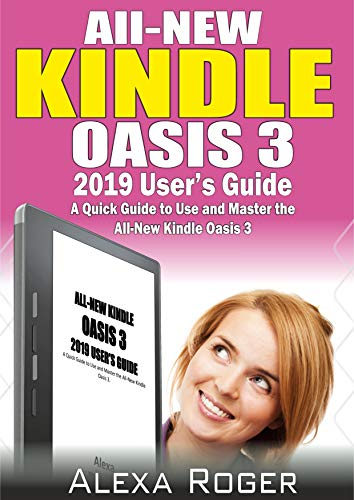 ALL-NEW KINDLE OASIS 3 2019 USERS GUIDE: A Quick Guide to Use and ...