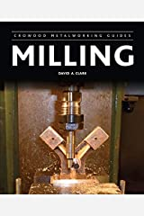 Milling (Crowood Metalworking Guides) by David A. Clark (11-Aug-2014) Hardcover Hardcover