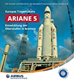 Europas Trägerrakete Ariane 5: Entwicklung der Oberstufen in Bremen