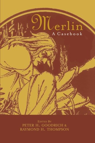 Merlin: A Casebook (Arthurian Characters and Themes)