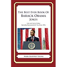 The Best Ever Book of Barack Obama Jokes: Lots and Lots of Jokes Specially Repurposed for You-Know-Who by Mark Geoffrey Young (2011-12-12)
