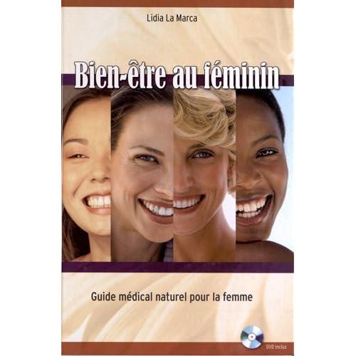 Bien-être au féminin : Guide médical naturel pour la femme (1DVD)