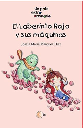 El laberinto rojo y sus maquinas (Un pais extraordinario) por Josefa María Márquez Díaz