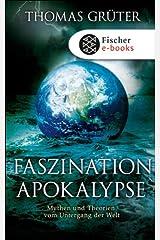 Faszination Apokalypse: Mythen und Theorien vom Untergang der Welt Kindle Ausgabe