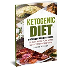 Ketogenic Diet: Ketogenic Diet for Beginners: Includes 30 Days Meal Plan for Rapid Weight Loss (Weight Loss Series Book 1) (English Edition)