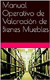 Manual Operativo de Valoración de Bienes Muebles (Spanish Edition)