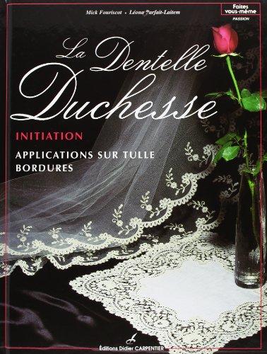 La dentelle duchesse : Initiation, application sur tulle bordures