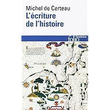 L'Ecriture de l'histoire (Folio Histoire)