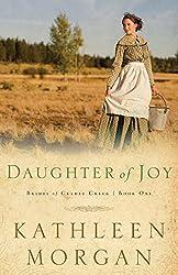 Daughter of Joy (Brides of Culdee Creek Book #1)