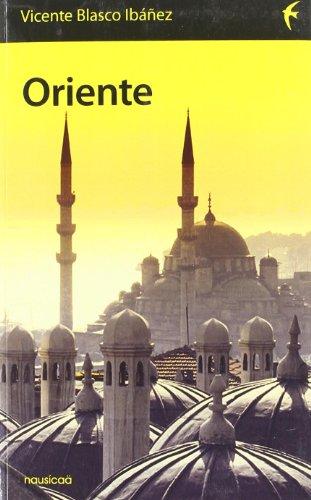 Oriente (Españoles por el mundo) por Vicente Blasco Ibañez