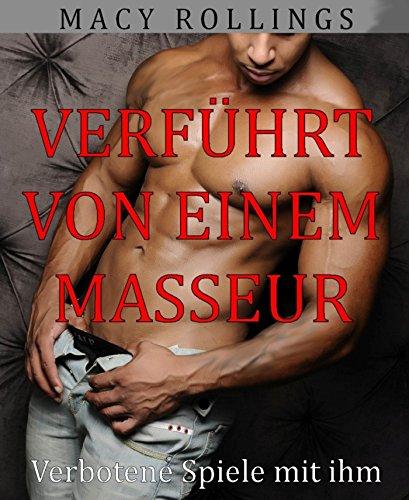 verfuhrt-von-einem-masseur-verbotene-spiele-mit-ihm-german-edition