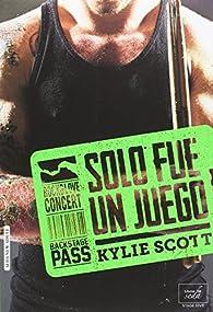 SOLO FUE UN JUEGO par Kylie Scott