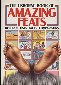 Usborne Book of Amazing Feats (Usborne Facts & Lists)