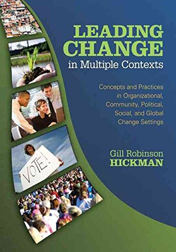[(Leading Change in Multiple Contexts : Concepts and Practices in Organizational, Community, Political, Social, and Global Change Settings)] [By (author) Gill Robinson-Hickman] published on (September, 2009)