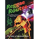 Reggae Routes: Story of Jamaican Music by Kevin O'Brian Chang (1998-07-30)