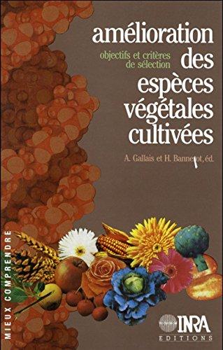 Amélioration des espèces végétales cultivées. Objectifs et critères de sélection (Mieux comprendre)
