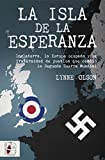 La isla de la esperanza. Inglaterra, la Europa ocupada y la fraternidad de pueblos que cambió la segunda guerra mundial