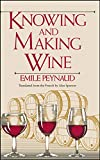Knowing and Making Wine (Hospitality) by Emile Peynaud (5-Dec-1984) Hardcover