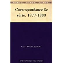 Correspondance 8e série. 1877-1880 (French Edition)