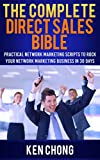 The Complete Direct Sales Bible: Practical Network Marketing Scripts to Rock Your Network Marketing Business in 30 Days